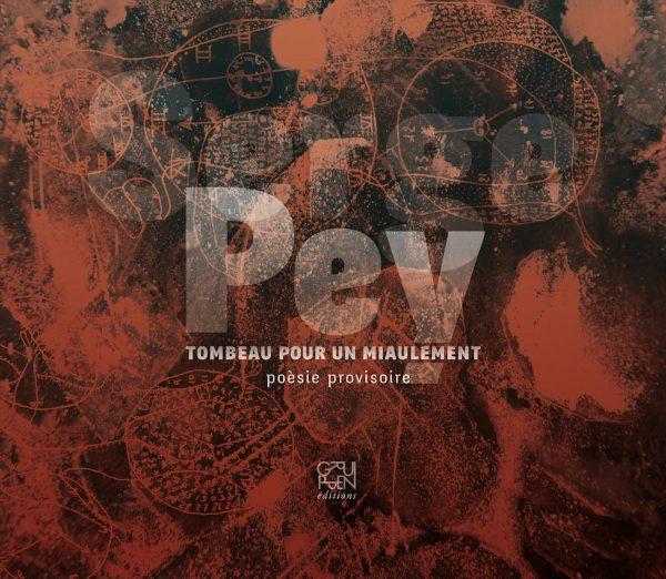 Tombeau pour un Miaulement, Serge Pey