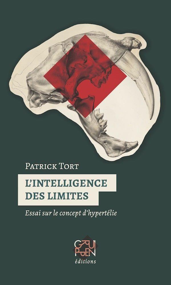L'intelligence des limites Patrick Tort